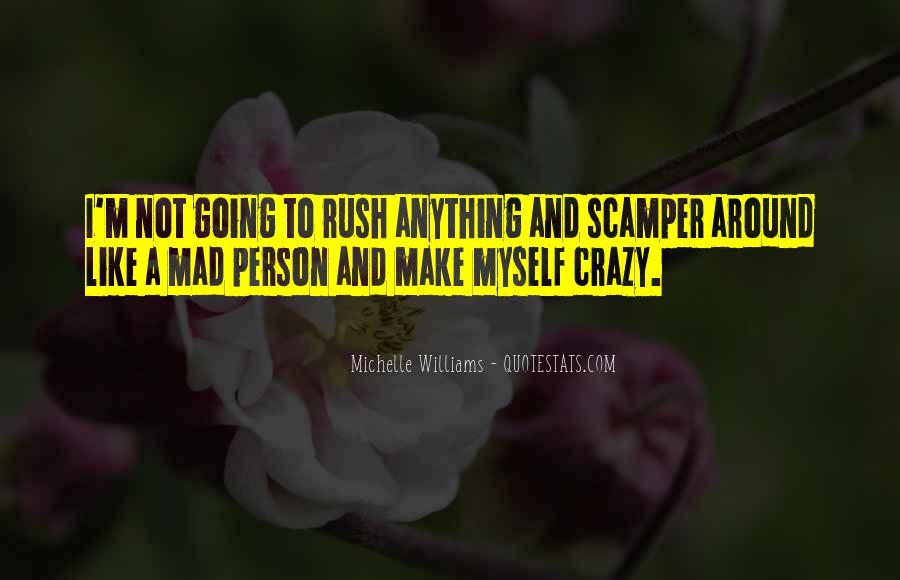 I'm Going Crazy Quotes #365080