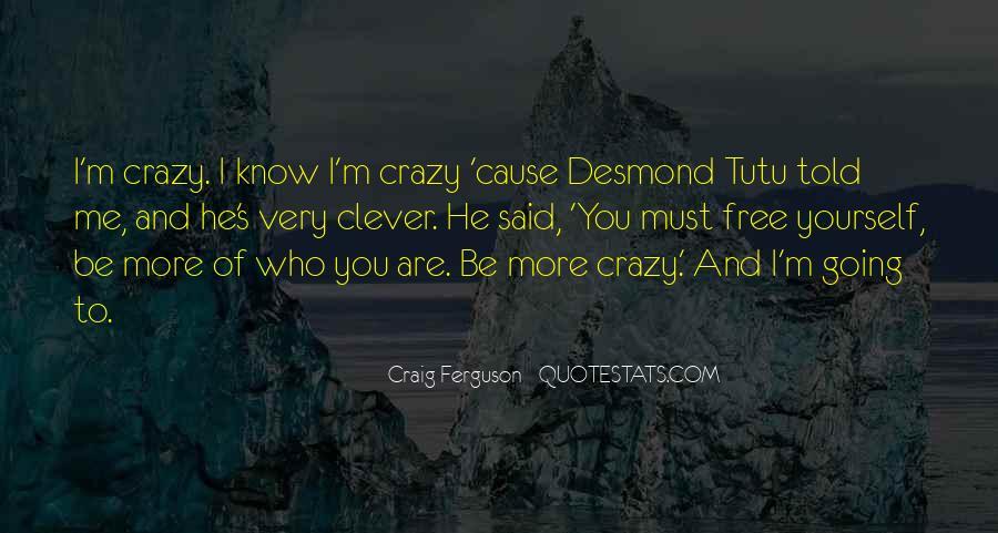 I'm Going Crazy Quotes #43448