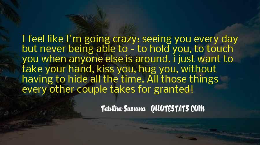 I'm Going Crazy Quotes #656740