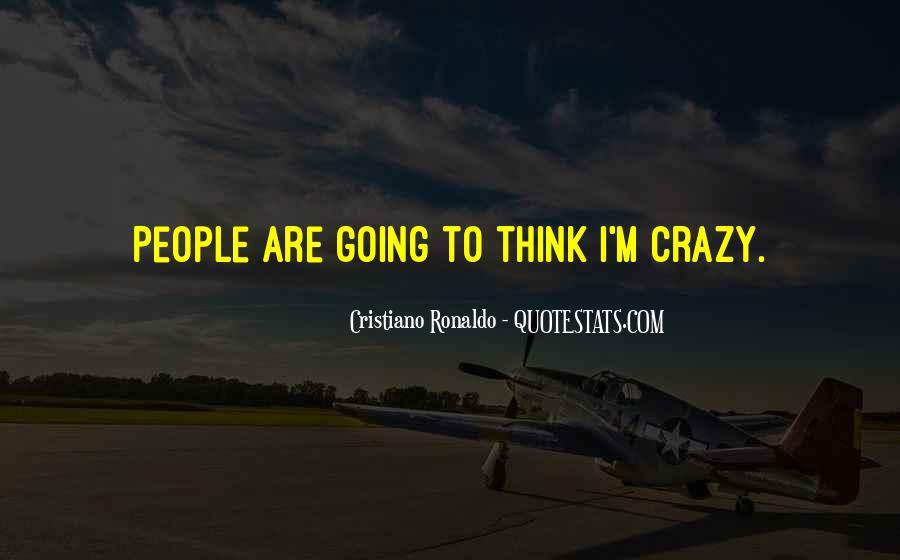 I'm Going Crazy Quotes #740926