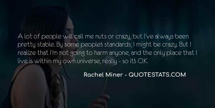 I'm Going Crazy Quotes #776495