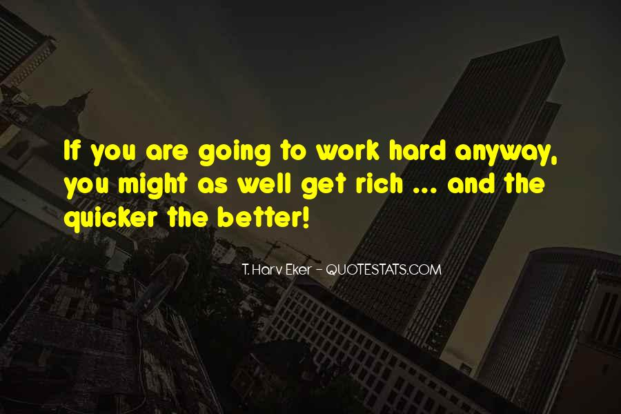 I'm Going To Be Rich Quotes #11402