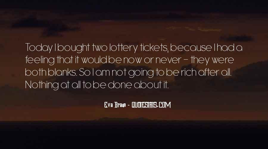 I'm Going To Be Rich Quotes #680449