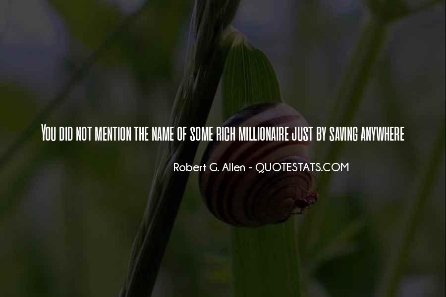 I'm Going To Be Rich Quotes #8415