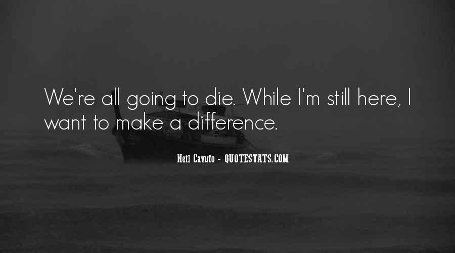 I'm Going To Die Quotes #110126