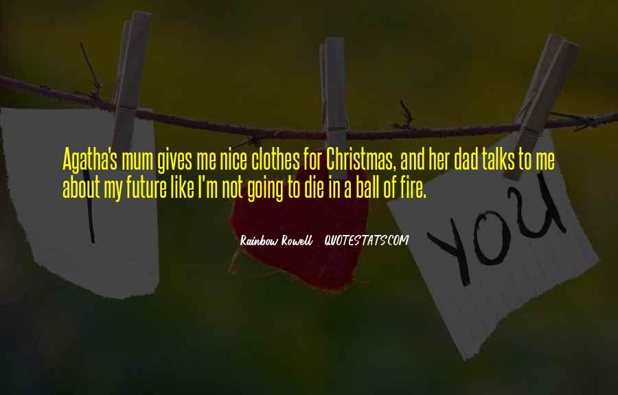 I'm Going To Die Quotes #13595