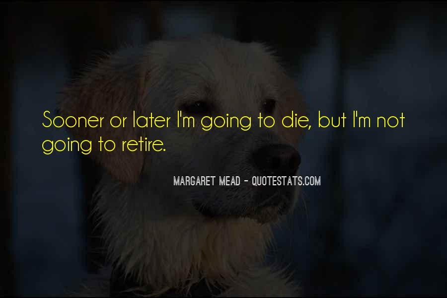 I'm Going To Die Quotes #1763