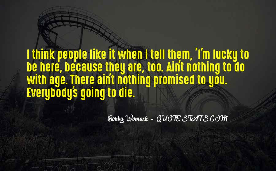 I'm Going To Die Quotes #178001
