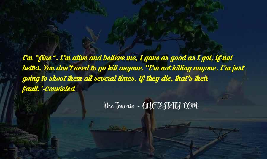 I'm Going To Die Quotes #224479