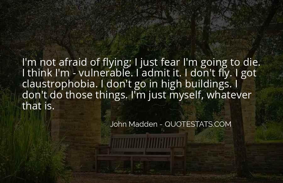 I'm Going To Die Quotes #254458