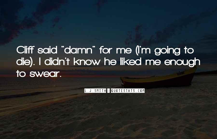 I'm Going To Die Quotes #25808