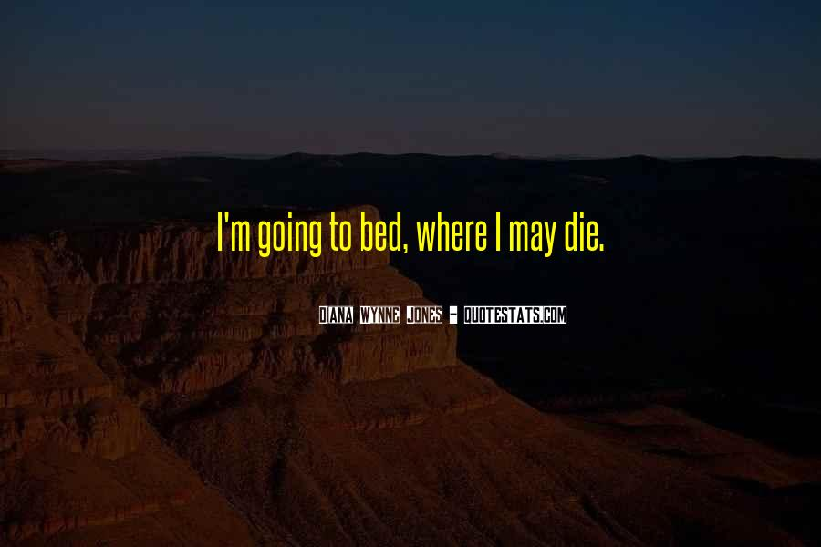 I'm Going To Die Quotes #275537