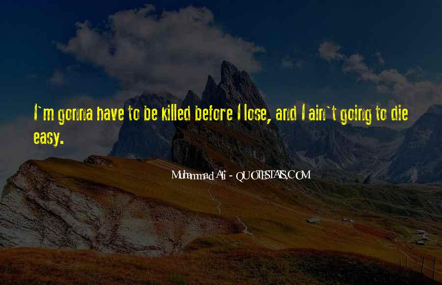 I'm Going To Die Quotes #29459