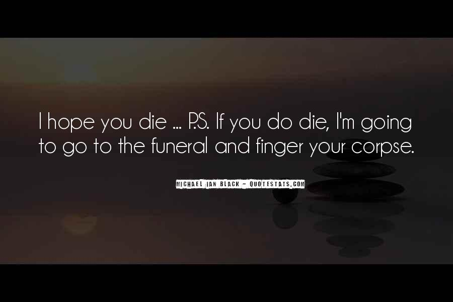 I'm Going To Die Quotes #297152