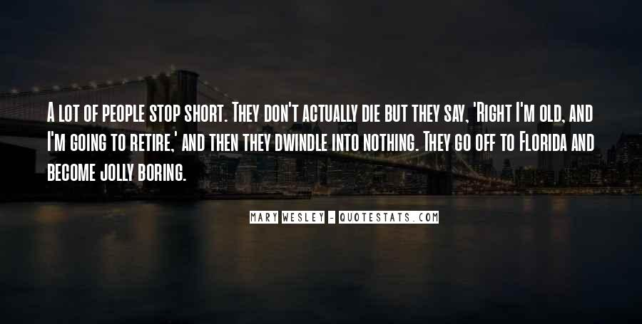 I'm Going To Die Quotes #307098