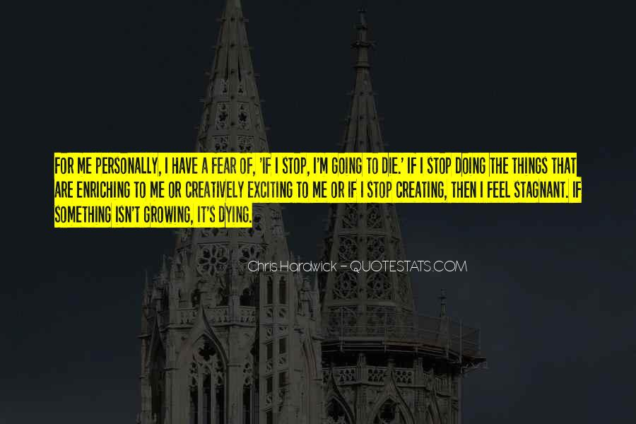 I'm Going To Die Quotes #307543