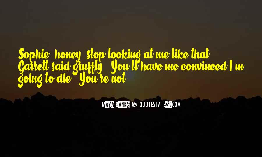 I'm Going To Die Quotes #349605