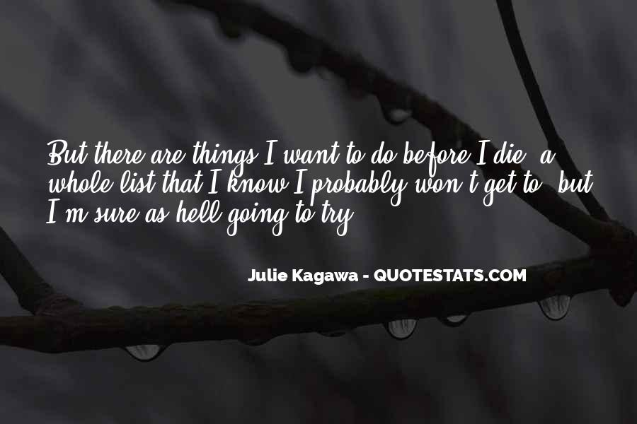 I'm Going To Die Quotes #391914