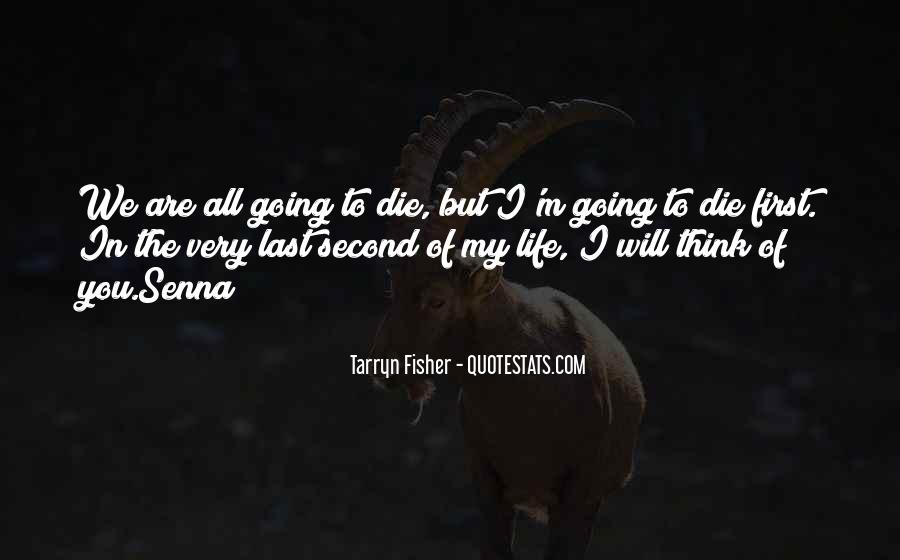 I'm Going To Die Quotes #394458