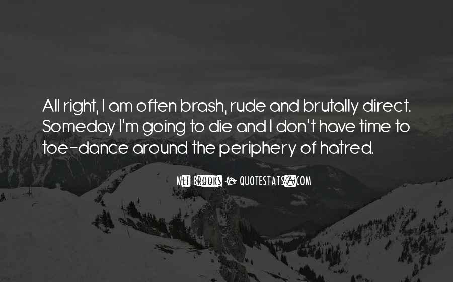 I'm Going To Die Quotes #420688