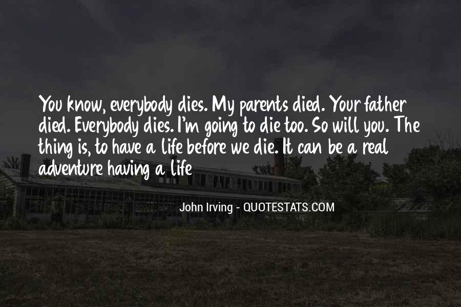 I'm Going To Die Quotes #557960