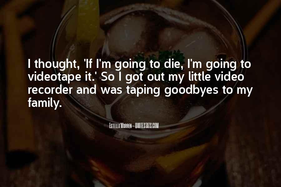 I'm Going To Die Quotes #61376