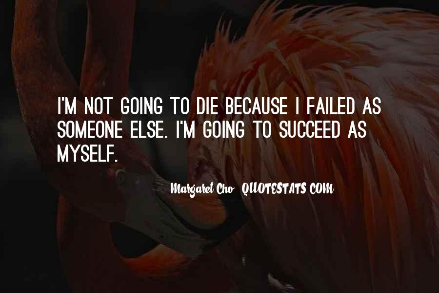 I'm Going To Die Quotes #685838