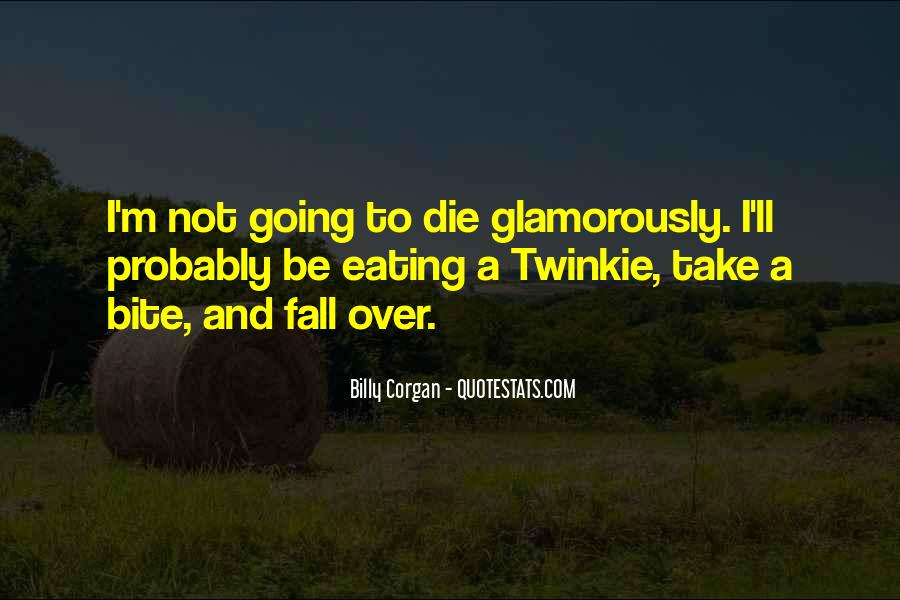 I'm Going To Die Quotes #692583