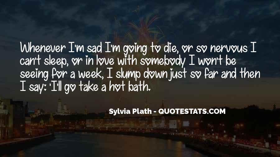 I'm Going To Die Quotes #78410