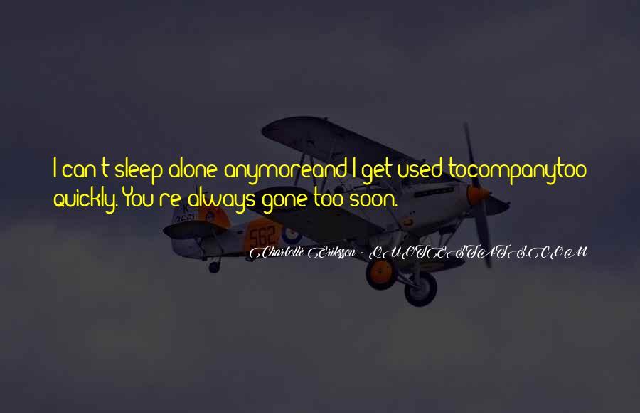 I'm Gone Sad Quotes #1005930