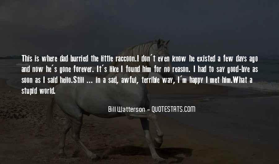 I'm Gone Sad Quotes #1101679