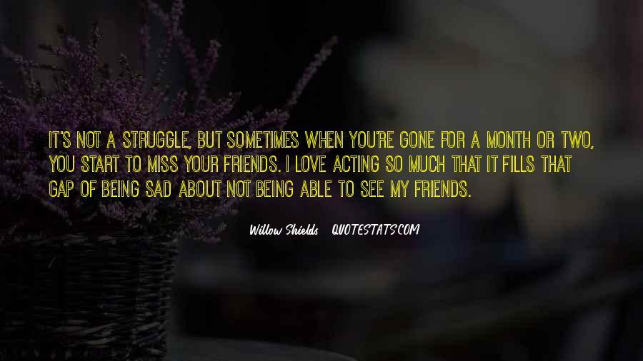 I'm Gone Sad Quotes #1184828