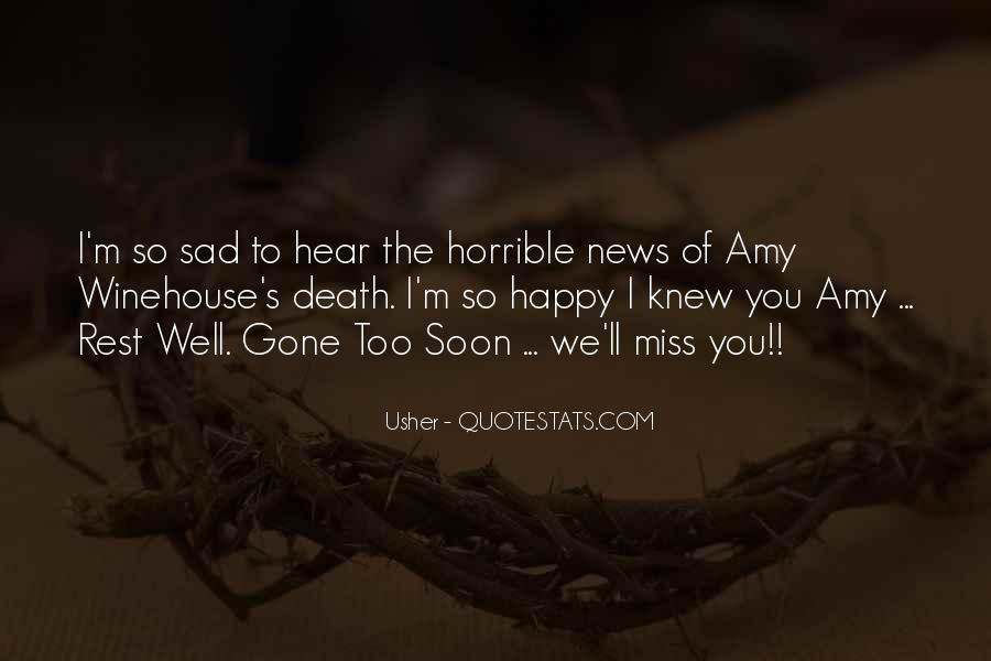 I'm Gone Sad Quotes #1255693