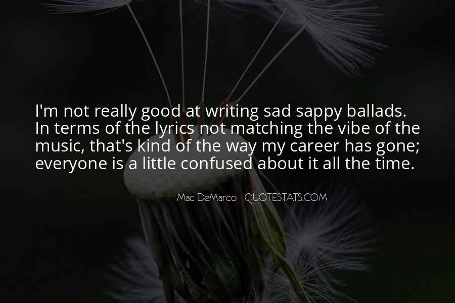 I'm Gone Sad Quotes #1307305