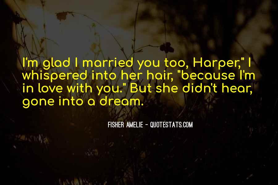 I'm Gone Sad Quotes #1343466