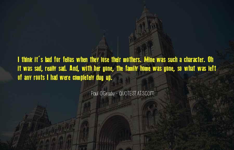 I'm Gone Sad Quotes #150924