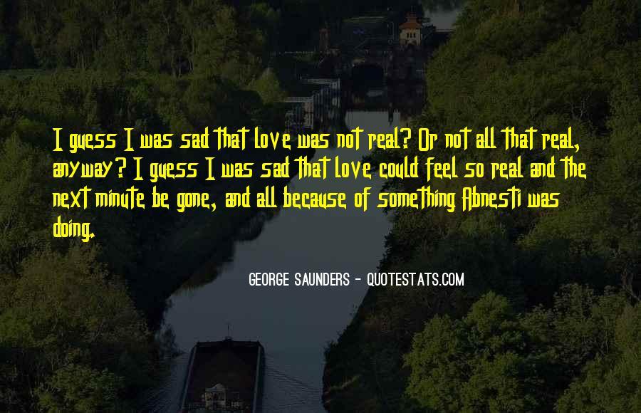 I'm Gone Sad Quotes #1712052