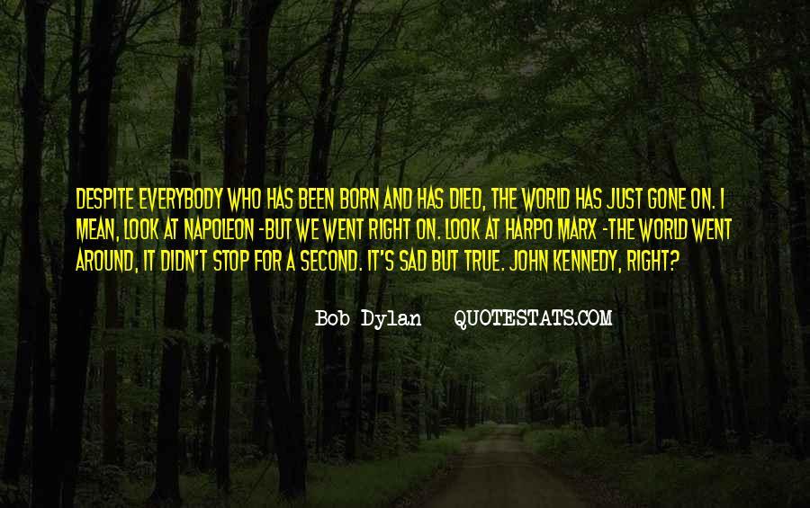 I'm Gone Sad Quotes #1839688