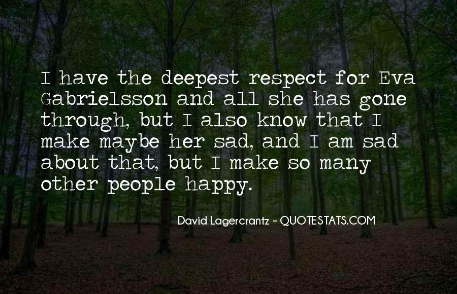 I'm Gone Sad Quotes #1853127