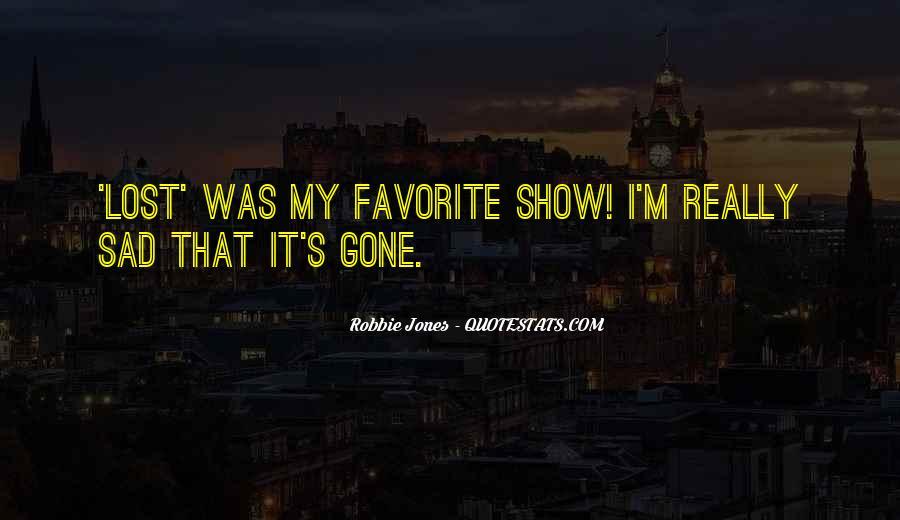 I'm Gone Sad Quotes #1854704
