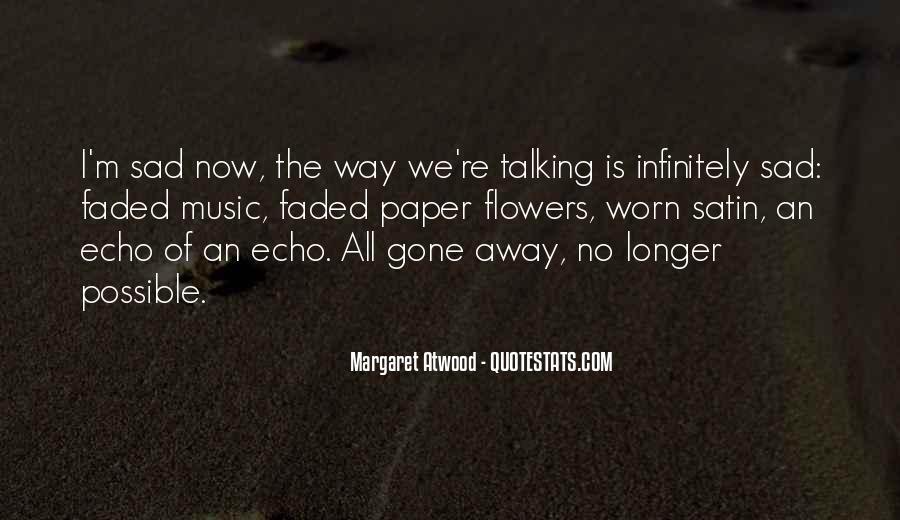 I'm Gone Sad Quotes #217789