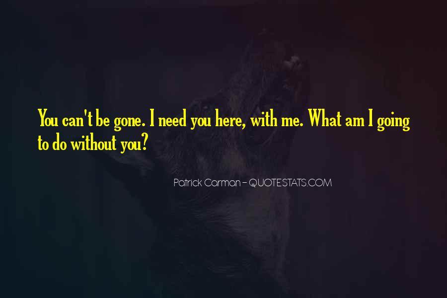 I'm Gone Sad Quotes #424994