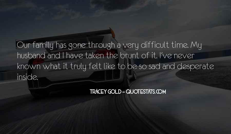 I'm Gone Sad Quotes #494343