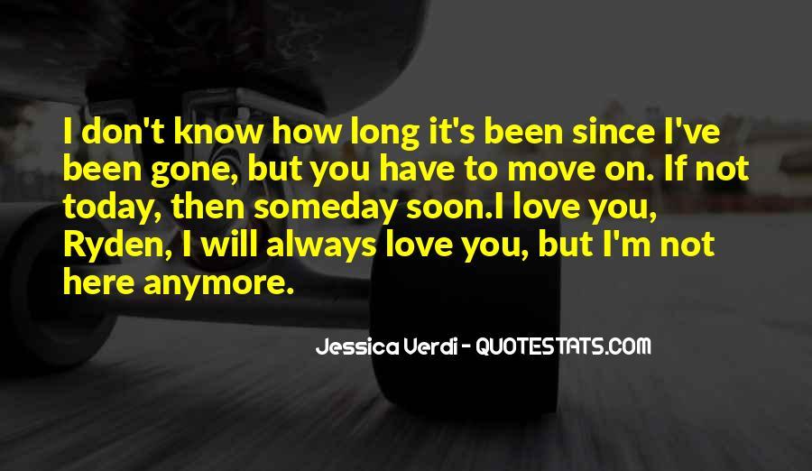 I'm Gone Sad Quotes #57962