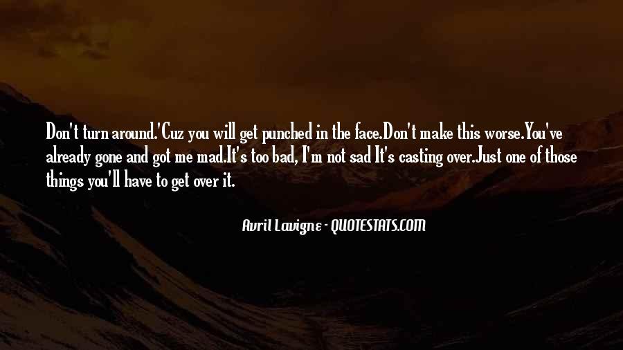 I'm Gone Sad Quotes #60703