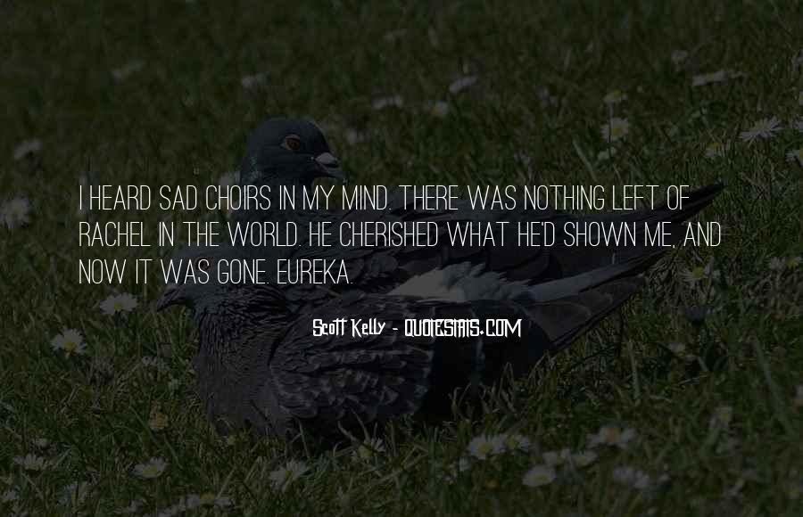I'm Gone Sad Quotes #724179