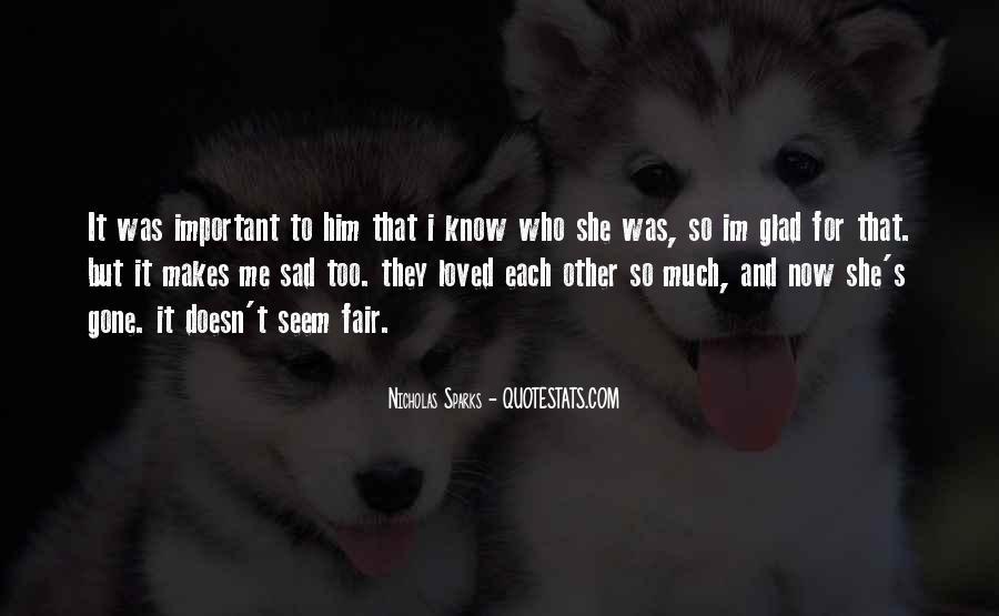 I'm Gone Sad Quotes #987633