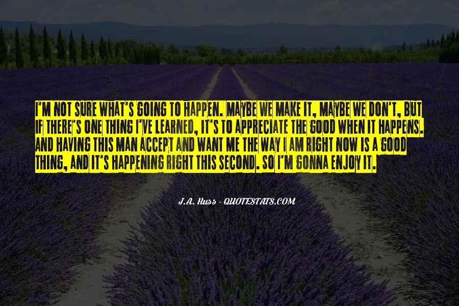 I'm Gonna Make It Happen Quotes #1830392