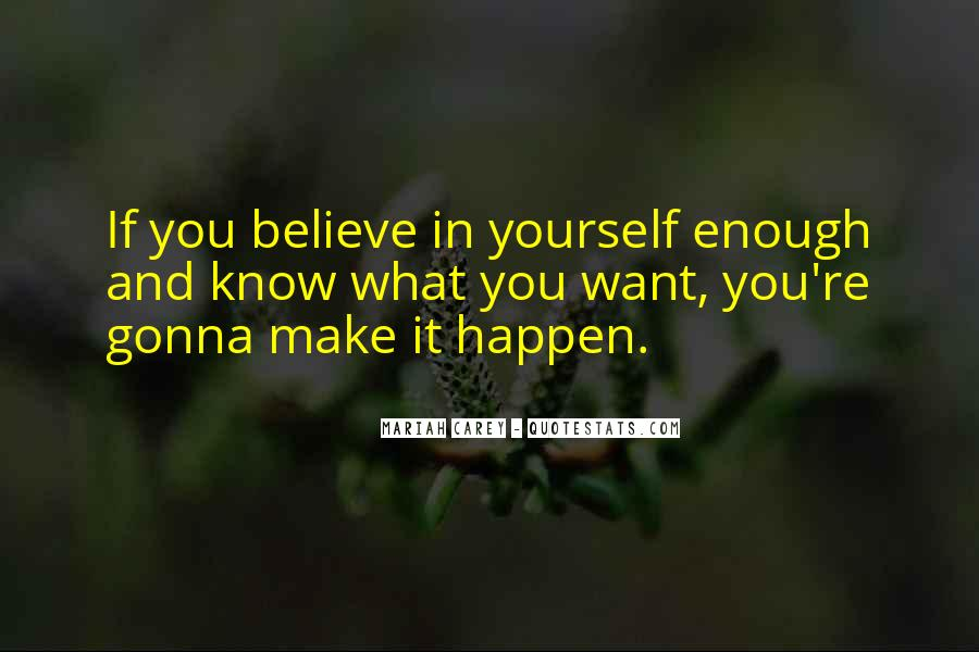 I'm Gonna Make It Happen Quotes #345352