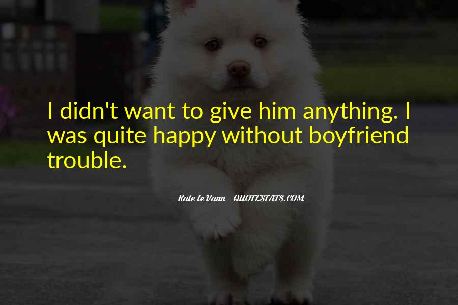 I'm Happy With My Boyfriend Quotes #1588333
